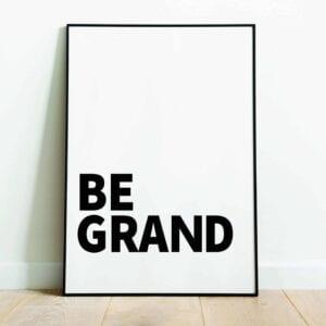be grand