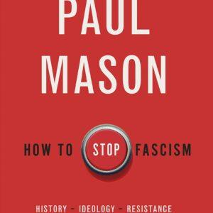 Paul-Mason-How-to-Stop-Fascism.jpg