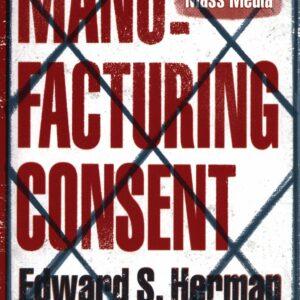 Manufacturing Consent; Edward S. Herman & Noam Chomsky