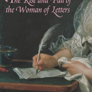 The Rise and Fall of the Women of Letters; Norma Clarke