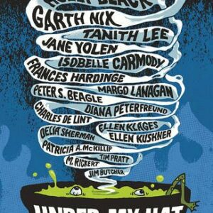 Under My Hat, Tales from the Cauldron; Neil Gaiman, Holly Black and more