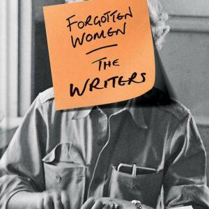 Forgotten Women The Writers; Zing Tsjeng